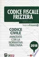 Codice fiscale Frizzera. Codice civile annotato con la normativa tributaria 2018