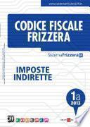 Codice Fiscale Frizzera - Imposte Indirette 1A-2013
