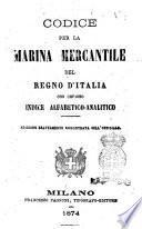 Codice per la marina mercantile del regno d'Italia con copioso indice alfabetico-analitico