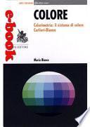 Colore. Colorimetria: sistema di colore Carlieri-Bianco