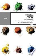 Colore. Una biografia