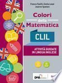 Colori della matematica. CLIL. Per le Scuole superiori