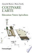 Coltivare l'arte. Educazione natura agricoltura