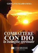 Combattere con Dio la battaglia spirituale