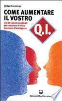 Come aumentare il vostro QI. Test ed esercizi combinati per aumentare il vostro quoziente d'intelligenza