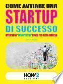COME AVVIARE UNA STARTUP DI SUCCESSO: Diventa una Business Star con la tua nuova impresa! (SECONDA EDIZIONE)