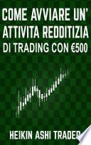 Come Avviare un'Attività Redditizia di Trading con €500