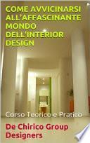 Come avvicinarsi all'affascinante mondo dell'Interior Design