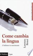 Come cambia la lingua. L'italiano in movimento