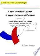 Come diventare leader e avere successo nel lavoro