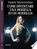 Come diventare una modella (o un modello)