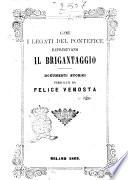 Come i legati del pontefice reprimevano il brigantaggio documenti storici pubblicati da Felice Venosta