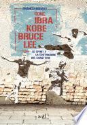 Come Ibra, Kobe, Bruce Lee