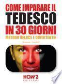 COME IMPARARE IL TEDESCO IN 30 GIORNI. Metodo Veloce e Divertente!