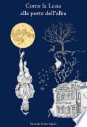 Come la luna alle porte dell'alba