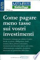 Come pagare meno tasse sui vostri investimenti