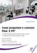 Come progettare e costruire PMA* e IVF** - *centro di procreazione medicalmente assistita **laboratorio di fertilizzazione in vitro italian - english edition