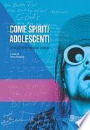 Come spiriti adolescenti. 25 scrittori per Kurt Cobain