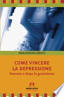COME VINCERE LA DEPRESSIONE Durante e dopo la gravidanza