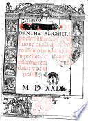 Comedia di Danthe Alighieri poeta diuino: con l'espositione di Christophoro landino: nuouamente impressa: e con somma diligentia reuista & emendata: & di nuouissime postille adornata