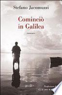 Cominciò in Galilea