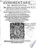 Commentarii di Moscouia, et della pace seguita fra lei, e'l regno di Polonia colla restitutione della Liuonia