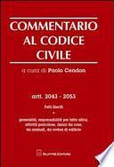 Commentario al codice civile. Artt. 2043-2053: Fatti illeciti. Generalità, responsabilità per fatti altrui, attività pericolose, danni da cose, da animali...