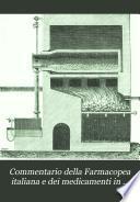 Commentario della Farmacopea italiana e dei medicamenti in generale: pt. 1. Commentario E-M