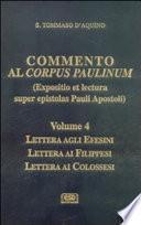 Commento al Corpus Paulinum (expositio et lectura super epistolas Pauli apostoli). Lettera agli Efesini. Lettera ai Filippesi. Lettera ai Colossesi