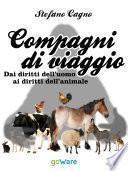 Compagni di viaggio. Dai diritti dell'uomo ai diritti dell'animale