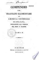 Compendio d' un trattato elementare di chimica generale ed applicata specialmente alla farmaria