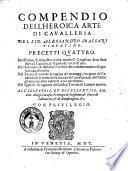 Compendio dell'heroica arte di caualleria del sig. Alessandro Massari Tiburtino. Precetti quattro ..