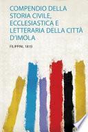 Compendio Della Storia Civile, Ecclesiastica E Letteraria Della Città D'imola
