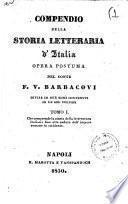 Compendio della storia letteraria d'Italia, opera postuma del conte F. V. Barbacovi divisa in due tomi contenuti in un sol volume. Tomo 1. [-2.]