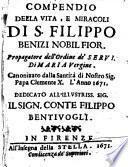 Compendio della vita, e miracoli di S. Filippo Benizi ... canonizato ... l'anno 1671