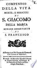 Compendio della vita morte, e miracoli di S. Giacomo della Marca minore osservante di S. Francesco
