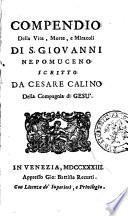 Compendio della vita, morte, e miracoli di S. Giovanni Nepomuceno scritto da Cesare Calino della Compagnia di Gesù