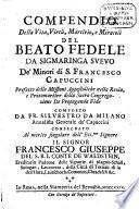 Compendio della vita, virtu, martirio e miracoli del beato Fedele da Sigmaringa