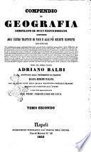 Compendio di geografia compilato su di un nuovo disegno conforme agli ultimi trattati di pace a allle piu recenti scoperte opera del nobile veneto Adriano Balbi