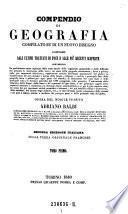 Compendio di Geografia compilato su di un nuovo disegno conforme agli ultimi trattati di pace e alle piu reventi scoperte