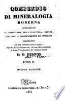 Compendio di mineralogia moderna contenente la descrizione della struttura, natura, caratteri e classificazione de' minerali