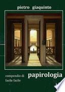 Compendio di papirologia facile facile