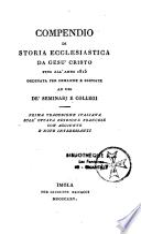 Compendio di storia ecclesiastica da Gesu Cristo fino all' anno 1815,...