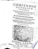 Compendio historico vniuersale di tutte le cose notabili già successe nel mondo dal principio della sua creatione sino all'anno di Christo 1594