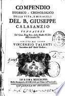 Compendio istorico-cronologico della vita, e miracoli del B.Giuseppe Calasanzio fondatore... scritto dal padre Vincenzio Talenti
