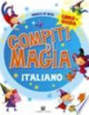 Compiti di magia. Italiano. Per la Scuola elementare