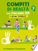 Compiti di realtà 2. Con italiano ok + prove INVALSI. Per la Scuola elementare