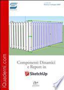 Componenti dinamici e report in SketchUp