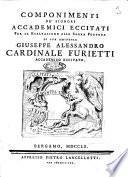 Componimenti de' signori Accademici Eccitati per la esaltazione alla Sagra porpora di sua Eminenza Giuseppe Alessandro Cardinale Furietti accademico eccitato