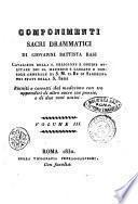 Componimenti sacri drammatici di Giovanni Battista Rasi ... riuniti e corretti dal medesimo con tre appendici di altre sacre sue poesie, e di due suoi amici. Volume 1. [-4.]